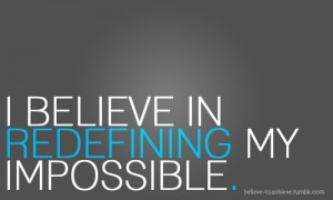 redefine the impossible