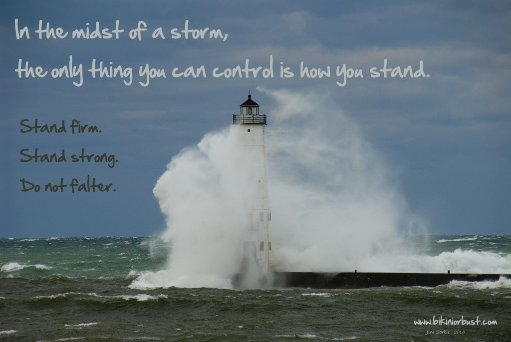 Stand firm in the storm of life