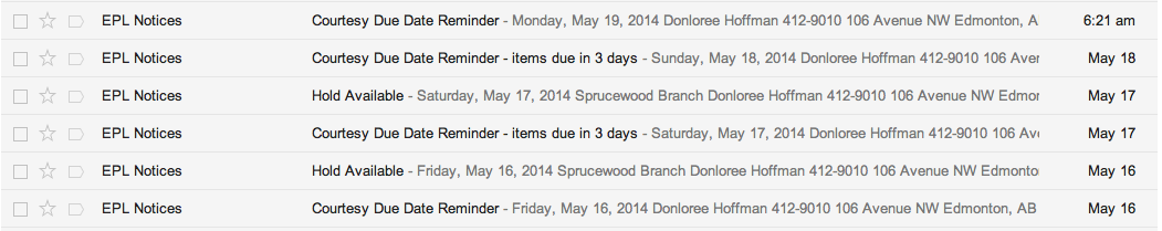 I get two to three emails a day from the Edmonton Public Library. I think we are going steady...