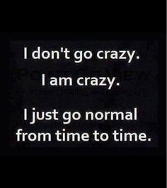 I think I have had too much 'normal' for too long!